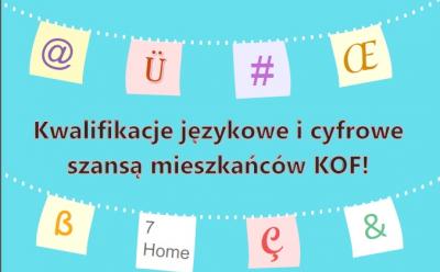 Kwalifiakcje językowe icyfrowe szansą mieszkańców KOF